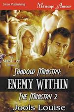 Shadow Ministry: Enemy Within [The Ministry 2] (Siren Publishing Menage Amour ManLove)