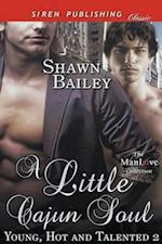 A Little Cajun Soul [Young, Hot, and Talented 2] (Siren Publishing Classic ManLove)