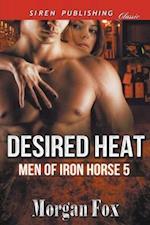 Desired Heat [Men of Iron Horse 5] (Siren Publishing Classic)