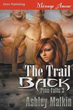 The Trail Back [Pine Falls 3] (Siren Publishing Menage Amour)