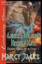 Lonely Dragon Needs a Mate [Dragon Smugglers in Space 1] (Siren Publishing Everlasting Classic ManLove)