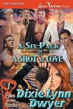 A Six-Pack & a Shot at Love [Love on the Rocks 1] (Siren Publishing LoveXtreme Forever)