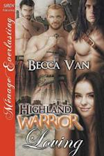 Highland Warrior Loving [Sequel to Highland Warrior Woman] (Siren Publishing Ménage Everlasting)