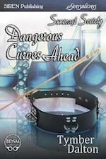 Dangerous Curves Ahead [Suncoast Society] (Siren Publishing Sensations ManLove)