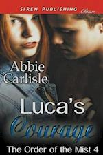 Luca's Courage [The Order of the Mist 4] (Siren Publishing Classic)