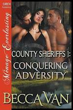 County Sheriffs 1: Conquering Adversity (Siren Publishing Ménage Everlasting)