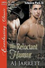 His Reluctant Human [Nehalem Pack 33] (Siren Publishing Everlasting Classic ManLove)