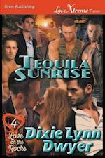 Tequila Sunrise [Love on the Rocks 4] (Siren Publishing LoveXtreme Forever)