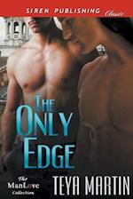 The Only Edge (Siren Publishing Classic ManLove)