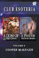 Club Esoteria, Volume 8 [A Dom of His Own : A Pixie for Master Sinjin] (Siren Publishing Classic)