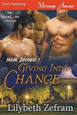 Giving In to Chance [Hulme Brothers 1] ManLove