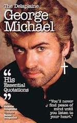 The Delaplaine GEORGE MICHAEL - His Essential Quotations af Andrew Delaplaine