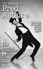 The Delaplaine FRED ASTAIRE - His Essential Quotations