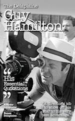 The Delaplaine GUY HAMILTON - His Essential Quotations