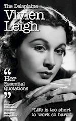 The Delaplaine VIVIEN LEIGH - Her Essential Quotations