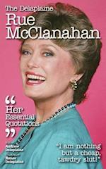 The Delaplaine Rue McClanahan - Her Essential Quotations