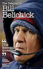 The Delaplaine BILL BELICHICK - His Essential Quotations af Andrew Delaplaine