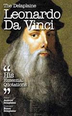 Delaplaine LEONARDO DA VINCI - His Essential Quotations
