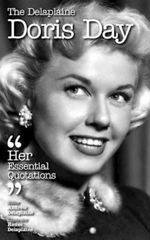 Delaplaine DORIS DAY - Her Essential Quotations af Andrew Delaplaine
