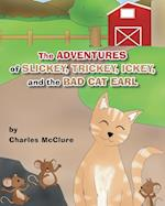 The Adventures of Slickey, Trickey, Ickey, and the Bad Cat Earl