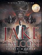 Jake Falcón: Spirit Hunter af Victor M Carrion