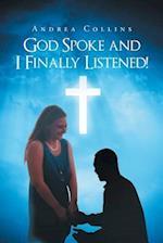 God Spoke and I Finally Listened!