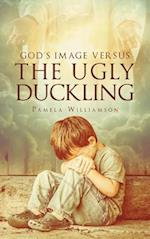 God's Image Versus The Ugly Duckling