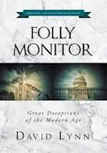 Folly Monitor: Great Deceptions of the Modern Age
