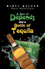 A Box of Depends & a Bottle of Tequila