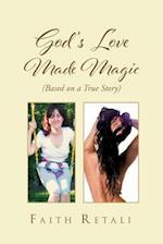 God's Love Made Magic