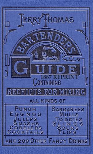 Jerry Thomas Bartenders Guide 1887 Reprint