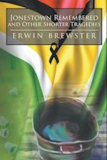 Jonestown Remembered and Other Shorter Tragedies af Erwin Brewster