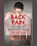 Back Pain: Back Pain Treatment: Back Pain Relief: How To Heal Back Problems