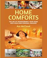 Home Comforts: The Art of Transforming Your Home Into Your Own Personal Paradise