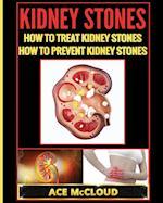 Kidney Stones: How To Treat Kidney Stones: How To Prevent Kidney Stones