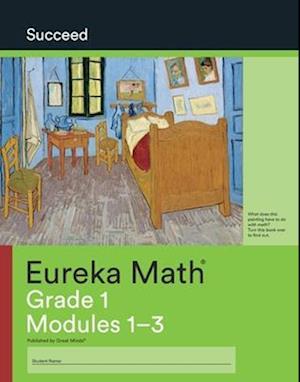 Eureka Math Grade 1 Succeed Workbook #1 (Modules 1-3)