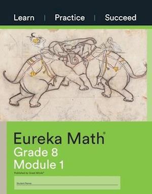 Eureka Math Grade 8 Learn, Practice, Succeed Workbook #1 (Module 1)