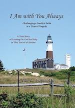 I Am with You Always: Challenging a Family's Faith in a Time of Tragedy