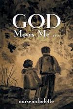 God Moves Me...