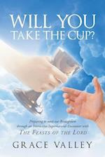 Will You Take The Cup?