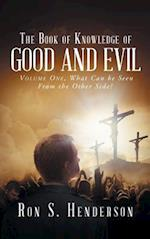 The Book of Knowledge of Good and Evil: Volume One, What Can be Seen From the Other Side?