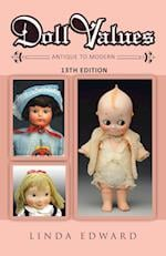 Doll Values: Antique to Modern 13th Edition