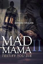 Mad Mama II: Testify You Die