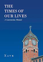 The Times of Our Lives (A Lawrencian Memoir)