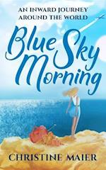 Blue Sky Morning