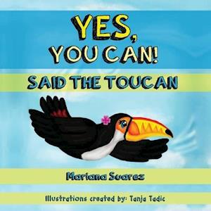 Yes, You Can! Said the Toucan