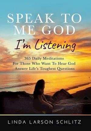 Speak to Me God, I'm Listening