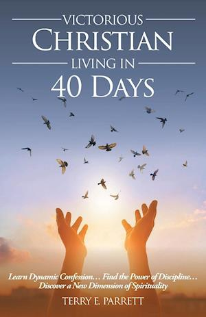 Victorious Christian Living In 40 Days