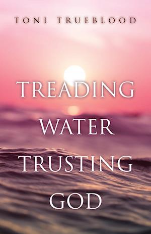 Treading Water, Trusting God