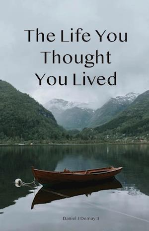 The Life You Thought You Lived